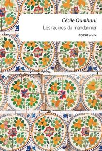 Les racines du mandarinier - CécileOumhani