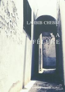 La fêlure : mémoires d'un cheikh - LahbibChebbi
