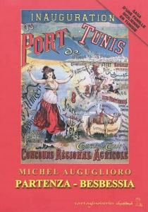Partenza : saga d'une famille sicilienne de Tunisie| Besbessia : l'odeur des fenouilles sauvages : 1910-1956 - MichelAuguglioro
