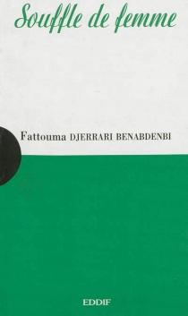 Souffle de femme - FattoumaDjerrari Benabdenbi