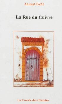 La rue du cuivre - AhmedTazi