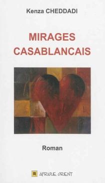 Mirages casablancais - KenzaCheddadi