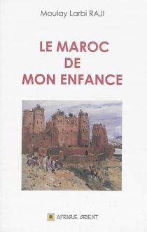 Le Maroc de mon enfance - Moulay LarbiRaji