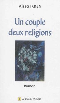 Un couple, deux religions - AïssaIkken