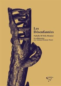 Les désenfantées - NathalieM'Dela-Mounier
