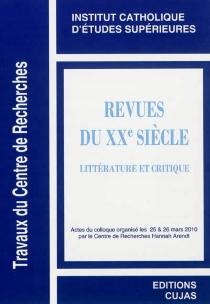 Revues du XXe siècle : littérature et critique : actes du colloque -