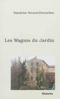 Les wagons du jardin - SandrineVermot-Desroches