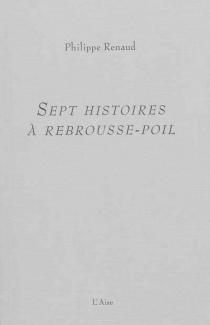 Sept histoires à rebrousse-poil - PhilippeRenaud