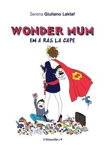Wonder mum - SerenaGiuliano Laktaf