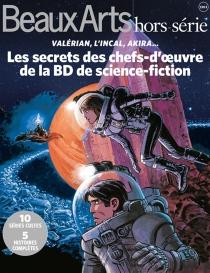 Les secrets des chefs-d'oeuvre de la BD de science-fiction : Valérian, L'incal, Akira... -