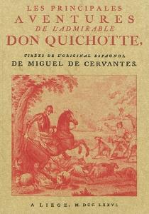 Les principales aventures de l'admirable Don Quichotte - Miguel deCervantes Saavedra