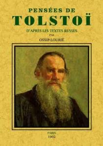 Pensées de Tolstoï d'après les textes russes - Lev NikolaïevitchTolstoï