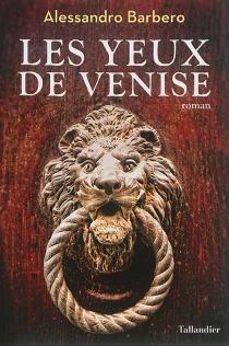 Les yeux de Venise - AlessandroBarbero
