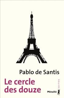 Le cercle des douze - Pablo deSantis