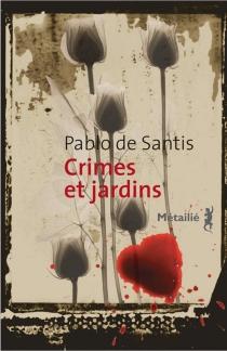 Crimes et jardins - Pablo deSantis