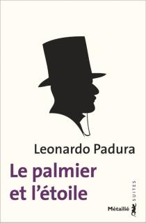 Le palmier et l'étoile - LeonardoPadura Fuentes