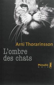 L'ombre des chats - Arni Thorarinsson