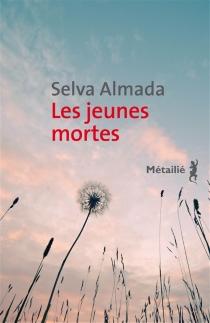 Les jeunes mortes - SelvaAlmada