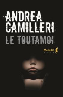 Le toutamoi - AndreaCamilleri