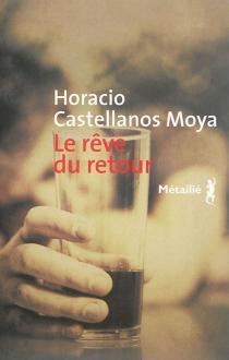 Le rêve du retour - HoracioCastellanos Moya