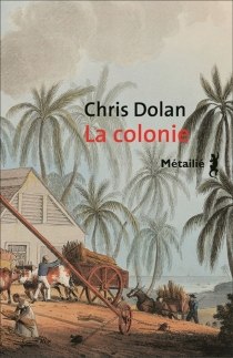 La colonie - Chris Dolan