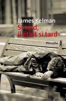 Si tard, il était si tard - JamesKelman