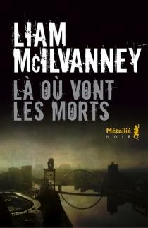 Là où vont les morts - LiamMcIlvanney