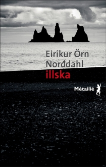 Illska, le mal - Eirikur Orn Norddahl
