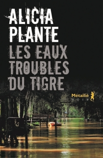Les eaux troubles du Tigre - AliciaPlante