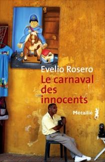 Le carnaval des innocents - EvelioRosero Diago