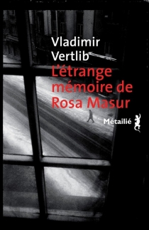 L'étrange mémoire de Rosa Masur - VladimirVertlib