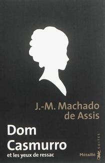Dom Casmurro et les yeux de ressac - Machado deAssis