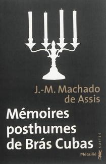 Mémoires posthumes de Bras Cubas - Machado deAssis