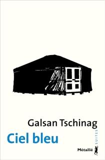 Ciel bleu : une enfance dans le Haut-Altaï - GalsanTschinag