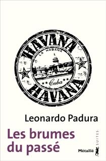 Les brumes du passé - LeonardoPadura Fuentes