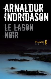 Le lagon noir - Arnaldur Indridason