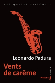 Les quatre saisons - LeonardoPadura Fuentes