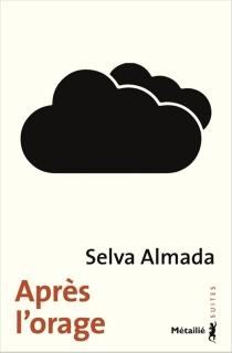 Après l'orage - SelvaAlmada