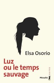 Luz ou Le temps sauvage - ElsaOsorio