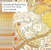 Portraits de Dorian Gray : le texte, le livre, l'image - XavierGiudicelli