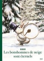 Les bonshommes de neige sont éternels - ThierryDedieu