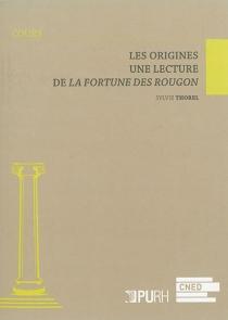 Les origines : une lecture de La fortune des Rougon - SylvieThorel-Cailleteau