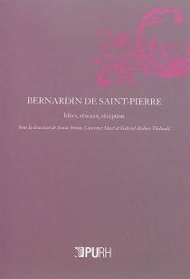 Bernardin de Saint-Pierre : idées, réseaux, réception -