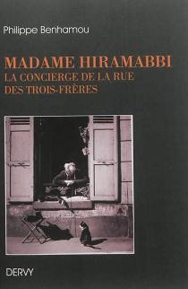 Madame Hiramabbi : la concierge de la rue des Trois-Frères - PhilippeBenhamou