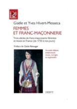 Femmes et franc-maçonnerie : trois siècles de franc-maçonnerie féminine et mixte en France : de 1740 à nos jours - YvesHivert-Messeca, GisèleHivert-Messeca