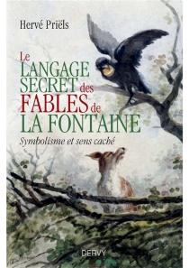 Le langage secret des fables de La Fontaine : symbolisme et sens caché - HervéPriëls