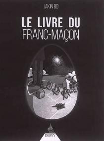 Le livre du franc-maçon - Jakin BD