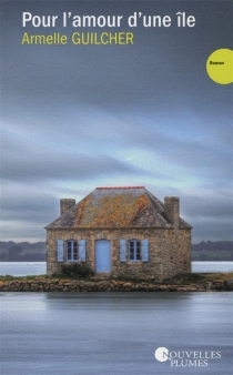 Pour l'amour d'une île - ArmelleGuilcher