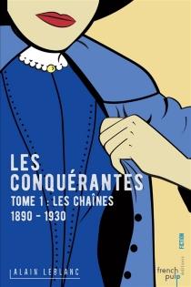 Les conquérantes - AlainLeblanc
