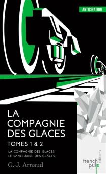 La Compagnie des glaces | Volume 1-2 - Georges JeanArnaud